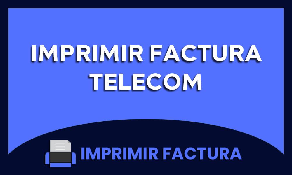 imprimir factura de telecom